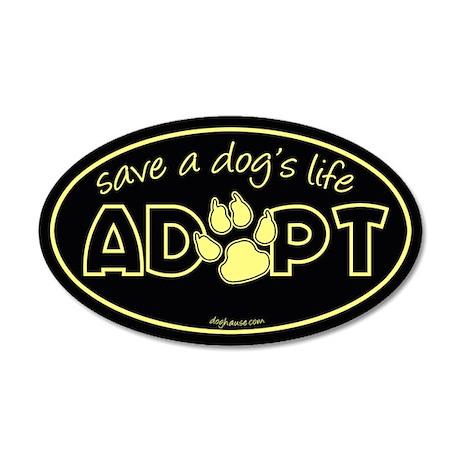 Save a Dog's Life - Adopt 35x21 Oval Wall Peel
