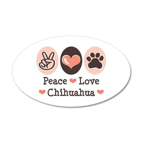 Peace Love Chihuahua 35x21 Oval Wall Peel