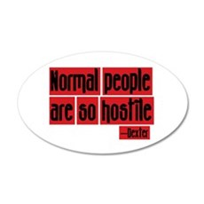 Dexter Quote Normal People 20x12 Oval Wall Peel