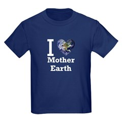 I Love Mother Earth T