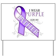 I Wear Purple for My Father Yard Sign