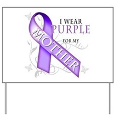 I Wear Purple for My Mother Yard Sign