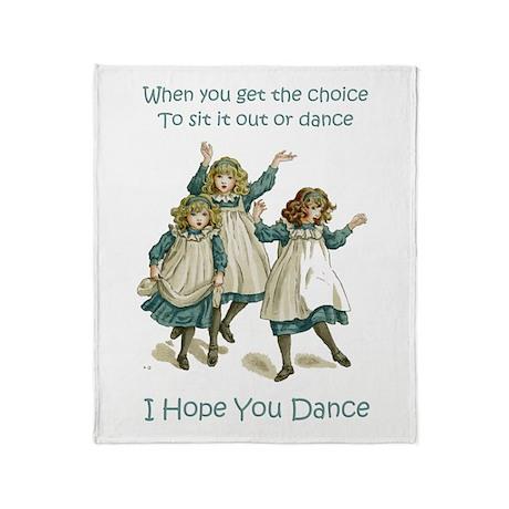 I HOPE YOU DANCE Throw Blanket