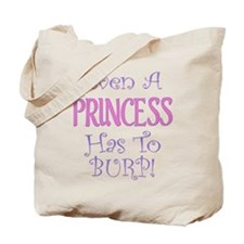 Even A Princess Burps Tote Bag