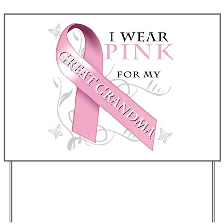 I Wear Pink for my Great Gran Yard Sign