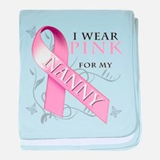 I Wear Pink for my Nanny baby blanket