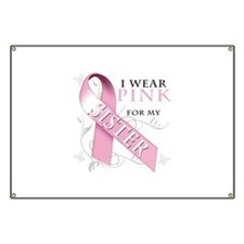 I Wear Pink for my Sister Banner