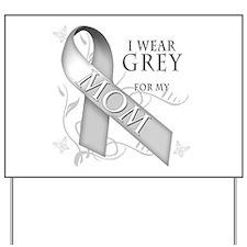 I Wear Grey for my Mom Yard Sign