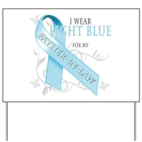 I Wear Light Blue for my Fath Yard Sign