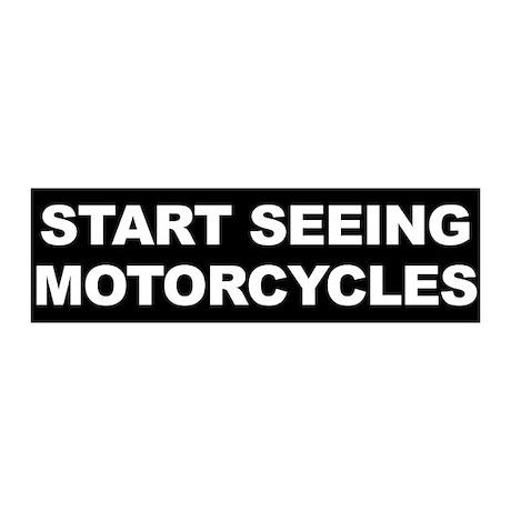 Start Seeing Motorcycles 20x6 Wall Peel