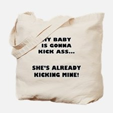 My Baby is Kicking my Ass (he Tote Bag