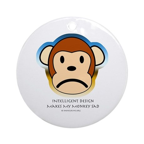 Intelligent Design Makes My Monkey Sad... Ornament