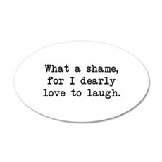 Dearly Love to Laugh 20x12 Oval Wall Peel