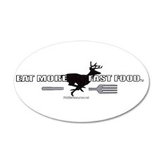 Eat More Fast Food 20x12 Oval Wall Peel