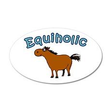 Equiholic. Horse Addict 20x12 Oval Wall Peel