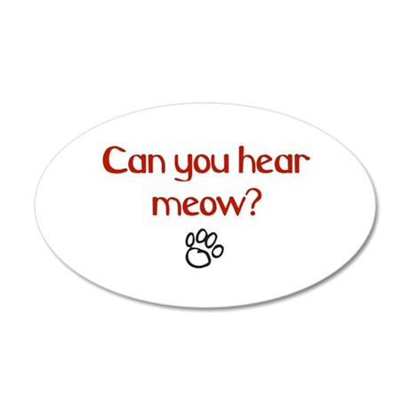 Can you hear meow? 20x12 Oval Wall Peel