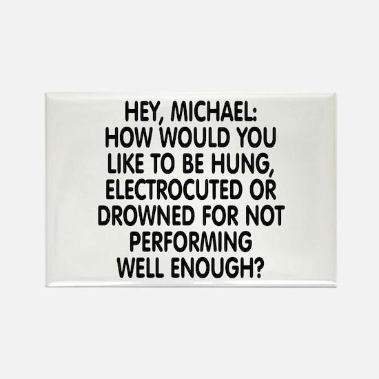 Hey, Michael Rectangle Magnet