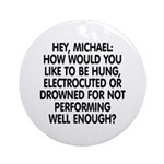 Hey, Michael Ornament (Round)