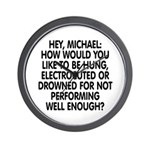 Hey, Michael Wall Clock