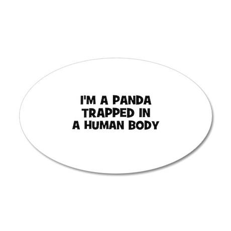 I'm a panda trapped in a huma 20x12 Oval Wall Peel
