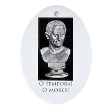 O tempora! O mores! Ornament (Oval)