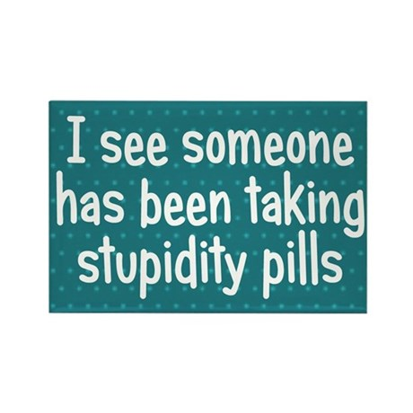 Stupidity Pills Rectangle Magnet