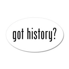 got history? 20x12 Oval Wall Peel