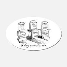 I Dig Cemeteries 20x12 Oval Wall Peel