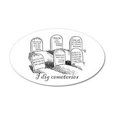 I Dig Cemeteries 35x21 Oval Wall Peel