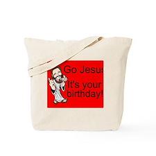 Go Jesus! It's Your Birthday! Tote Bag