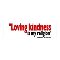 """Loving kindness is my religion"" 36x11 Wall Peel"