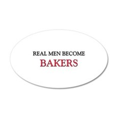 Real Men Become Bakers 20x12 Oval Wall Peel