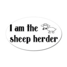 I Am The Sheep Herder 20x12 Oval Wall Peel