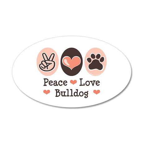 Peace Love Bulldog 20x12 Oval Wall Peel