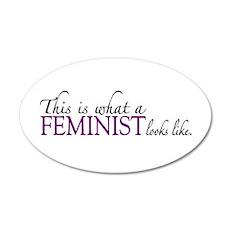 What a Feminist Looks Like 20x12 Oval Wall Peel