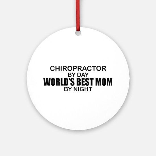 World's Best Mom - Chiropractor Ornament (Round)