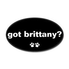 Got Brittany? 20x12 Oval Wall Peel