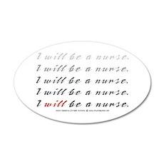 I Will Be a Nurse! 35x21 Oval Wall Peel