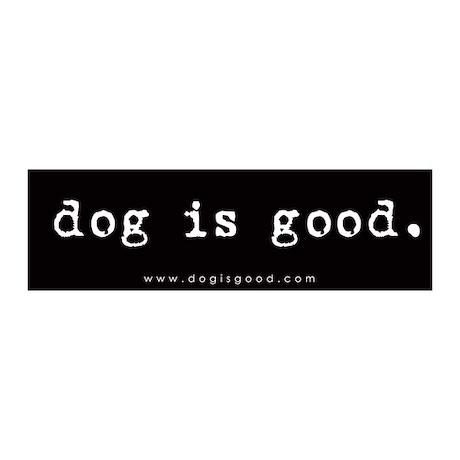 Dog is Good 20x6 Wall Peel