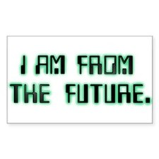 I AM FROM THE FUTURE Rectangle Decal