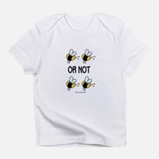 to be or not to be Infant T-Shirt