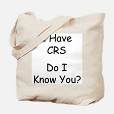 I Have CRS Tote Bag