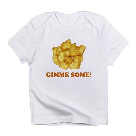Gimme Some (of your tots)! Creeper Infant T-Shirt