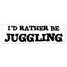 Rather be Juggling Bumper Bumper Sticker
