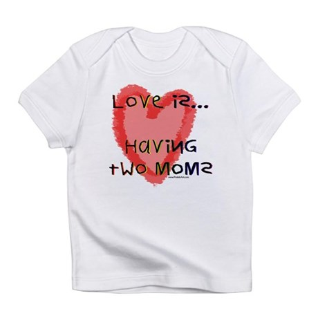 Love is Two Moms Creeper Infant T-Shirt