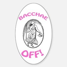 Bacchae Off! Sticker (Oval)