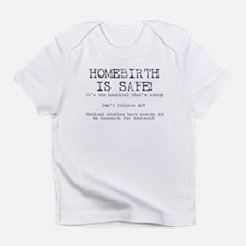 Homebirth is Safe Infant T-Shirt