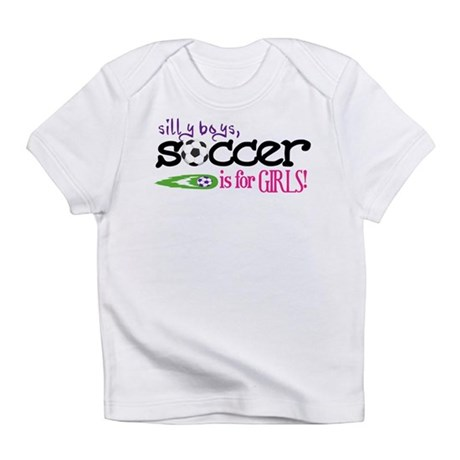 Silly Boys, Soccer Is For Girls - Creeper Infant T
