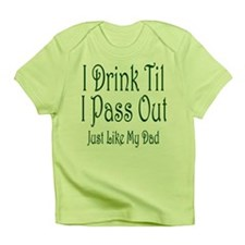 I Drink Til I Pass Out Infant T-Shirt