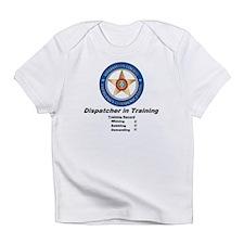 """Dispatcher in Training"" Infant T-Shirt"
